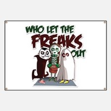 Who let the Freaks out Banner