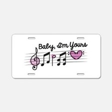 Baby,I'm Yours Aluminum License Plate
