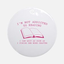 I'm Not Addicted To Reading Ornament (Round)