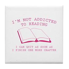 I'm Not Addicted To Reading Tile Coaster