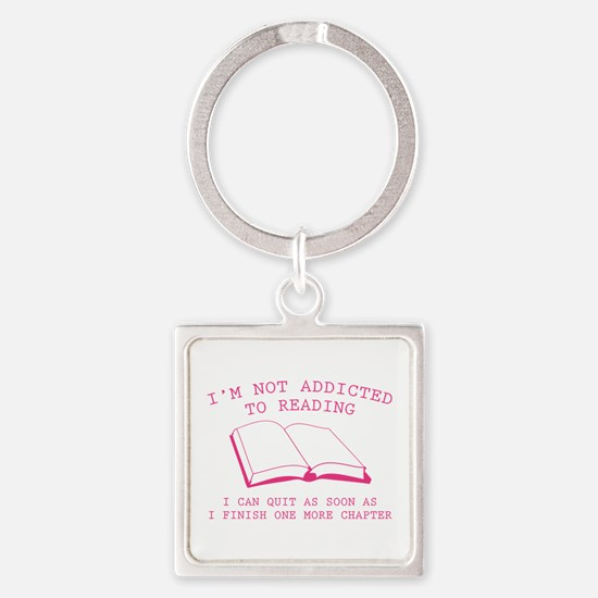 I'm Not Addicted To Reading Square Keychain
