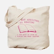 I'm Not Addicted To Reading Tote Bag