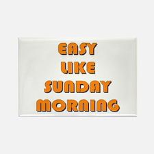Easy Like Sunday Morning Rectangle Magnet