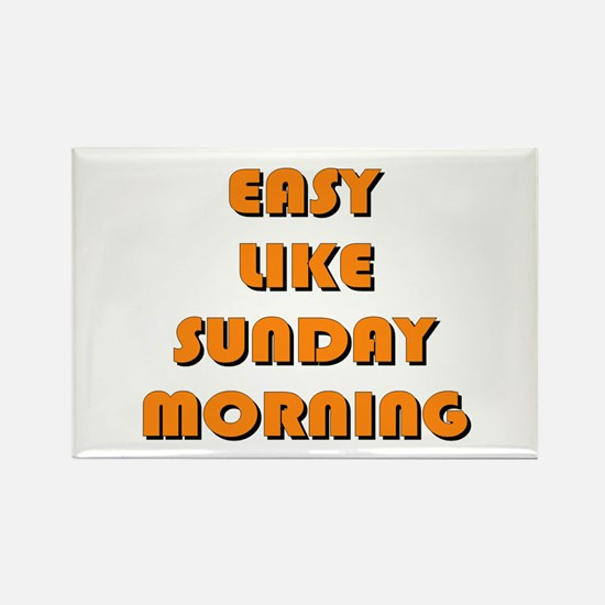 Easy Like Sunday Morning Rectangle Magnet