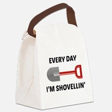 Every Day I'm Shovellin' Canvas Lunch Bag