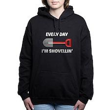Every Day I'm Shovellin' Hooded Sweatshirt