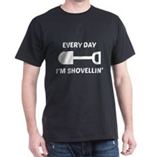 Every Day I'm Shovellin' T-Shirt