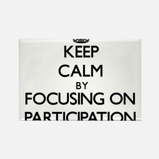 Keep Calm by focusing on Participation Magnets