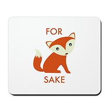 For Fox Sake Mousepad