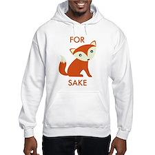 For Fox Sake Hoodie