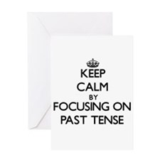 Keep Calm by focusing on Past Tense Greeting Cards