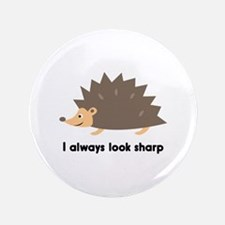 """I Always Look Sharp 3.5"""" Button"""