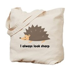 I Always Look Sharp Tote Bag