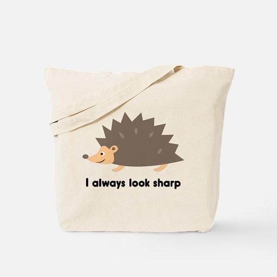 I Always Look Sharp Tote Bag