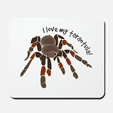 Love My Tarantula Mousepad