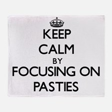 Keep Calm by focusing on Pasties Throw Blanket