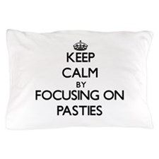 Keep Calm by focusing on Pasties Pillow Case