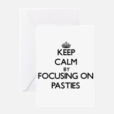 Keep Calm by focusing on Pasties Greeting Cards