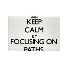 Keep Calm by focusing on Paths Magnets