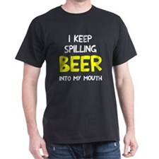 Spill Beer Into Mouth T-Shirt