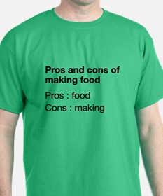 Pros And Cons Of Making Food T-Shirt