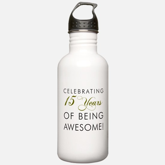 15 Years Awesome Drinkware Water Bottle