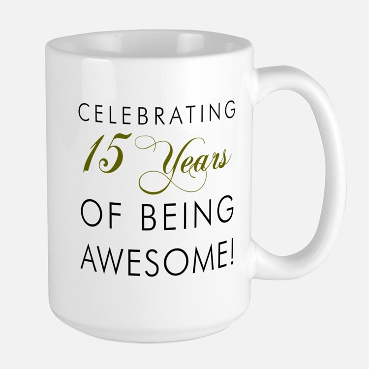 15 Years Awesome Drinkware Mugs