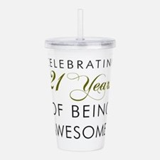 21 Years Awesome Drinkware Acrylic Double-wall Tum