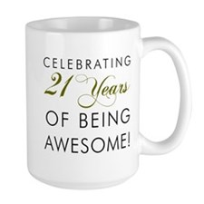 21 Years Awesome Drinkware Mugs
