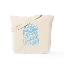 Life is Better in Flip Flops Blue Tote Bag