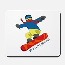 Born To Shred Mousepad
