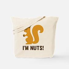 I'm Nuts Tote Bag