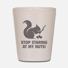 Stop Staring At My Nuts! Shot Glass