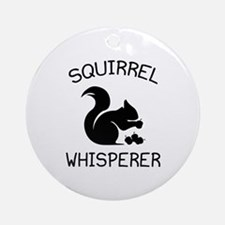 Squirrel Whisperer Ornament (Round)
