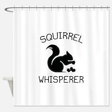 Squirrel Whisperer Shower Curtain
