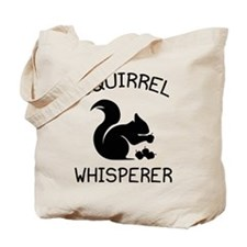 Squirrel Whisperer Tote Bag