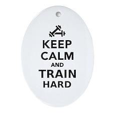 Keep calm and train hard Ornament (Oval)