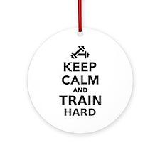 Keep calm and train hard Ornament (Round)