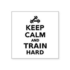 "Keep calm and train hard Square Sticker 3"" x 3"""