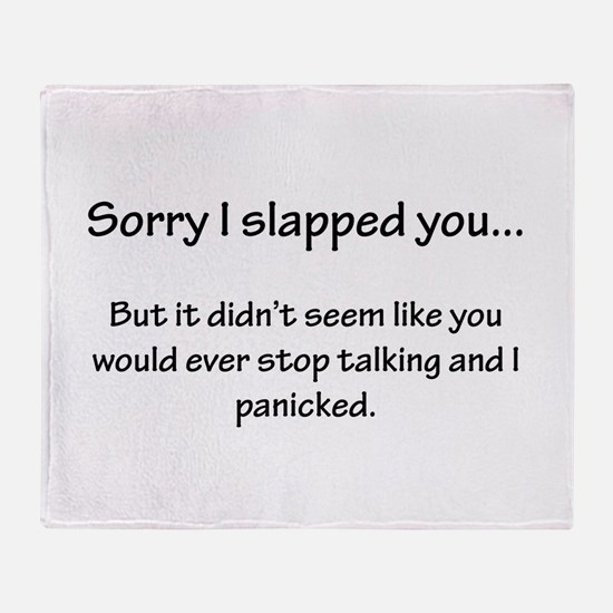 Sorry I slapped you... Throw Blanket
