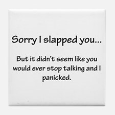 Sorry I slapped you... Tile Coaster