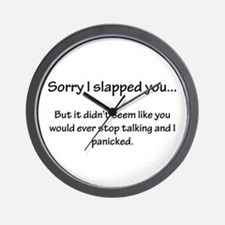 Sorry I slapped you... Wall Clock