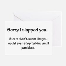 Sorry I slapped you... Greeting Card