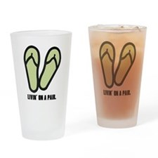 Livin' On A Pair Drinking Glass