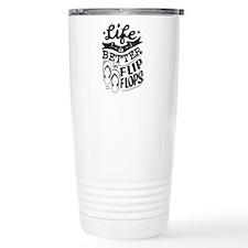 Life Is Better In Flip Flops T-shirt Travel Mug