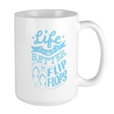 Life is Better in Flip Flops Blue Mugs