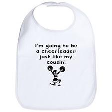 Cheerleader Just Like My Cousin Bib