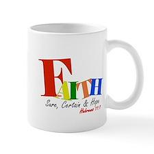 Faith - Hope, Sure, Certain Mug