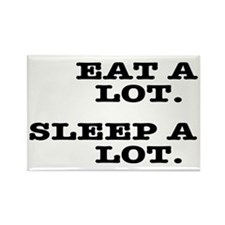 Eat A Lot, Sleep A Lot Rectangle Magnet