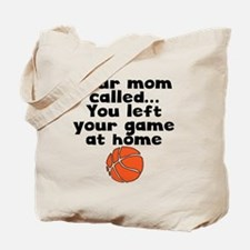 You Left Your Game At Home Tote Bag